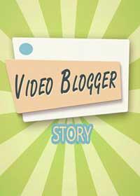 Video Blogger Story скачать торрент