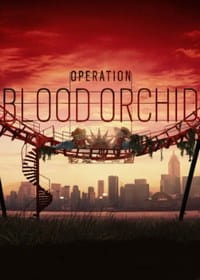 Tom Clancy's Rainbow Six Siege: Operation Blood Orchid скачать торрент