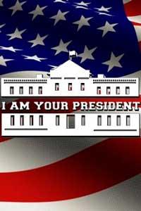 I am Your President скачать торрент