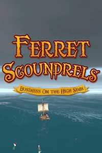 Ferret Scoundrels: Business on the High Seas скачать торрент