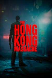 The Hong Kong Massacre скачать торрент