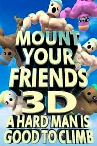 Mount Your Friends 3D A Hard Man is Good to Climb скачать торрент