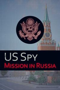 Агент ГосДепа: Миссия в России / US Spy: Mission in Russia скачать торрент