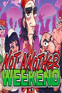 Not Another Weekend скачать торрент
