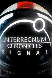 Interregnum Chronicles: Signal скачать торрент