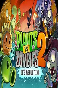 Plants vs Zombies 2 / Растения против Зомби 2